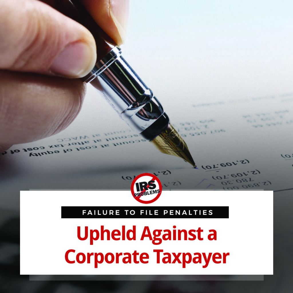 failure-to-file-penalties-upheld-against-a-corporate-taxpayer